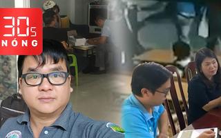 Bản tin 30s Nóng: Phụ huynh xông vào trường đánh học sinh; Bắt giam Trương Châu Hữu Danh