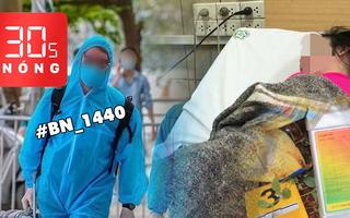 Bản tin 30s Nóng: Bệnh nhân 1440 khai gì? Điều tra nghi án cha cho 3 con nhỏ cùng uống thuốc diệt cỏ