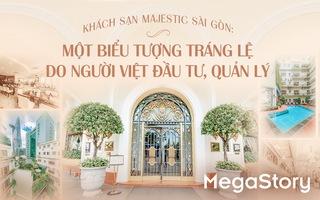 Khách sạn Majestic Sài Gòn: Một biểu tượng tráng lệ do người Việt đầu tư, quản lý