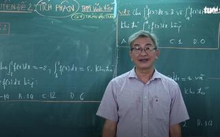 Ôn Tập Online Lớp 12 | Các công thức tính 'tích phân' có trong thi đại học