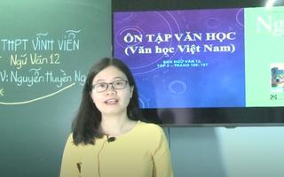 Video: Ôn Tập Online Lớp 12 | Những kiến thức cần nắm rõ 'Văn học Việt Nam'