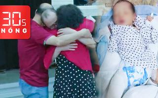 Bản tin 30s Nóng: Tìm được con sau 32 năm bị bắt cóc; Bé sơ sinh thoát chết khi bị bắn 2 phát đạn