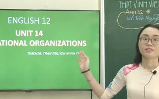 Ôn Tập Online Lớp 12 | Luyện tập từ vựng 'International Organizations'