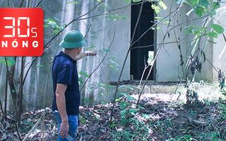 Bản tin 30s Nóng: Bé 5 tuổi chết trong rừng; Bác sĩ thực hành 'chui'; Chửi tiếp viên bị cấm bay