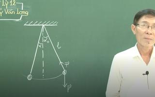 Ôn Tập Online Lớp 12 | Ôn tập lý thuyết và thực hành 'con lắc đơn'