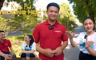 Khám phá trường học: Cùng 'siêu trí tuệ' Hà Việt Hoàng khám phá trường ĐH Bách Khoa Hà Nội