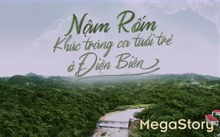 Nậm Rốm - Khúc tráng ca tuổi trẻ ở Điện Biên