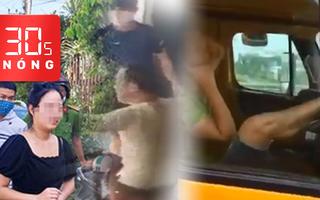 Bản tin 30s Nóng: 21 người Trung Quốc nhập cảnh trái phép; Tài xế lại lái xe bằng chân