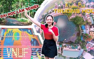Khám phá trường học: ĐH Lâm Nghiệp 'siêu to', đóng dấu đỏ cam kết 100% sinh viên có việc làm