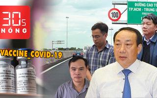 Bản tin 30s Nóng: Bắt giam cựu thứ trưởng Bộ GTVT; Truy tố 19 người trong vụ Tuấn 'khỉ'