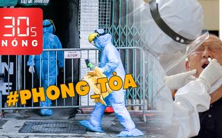 Bản tin 30s Nóng: Sắp có kết quả xét nghiệm COVID-19 của U22 Việt Nam; Phong tỏa một con hẻm ở Hà Nội