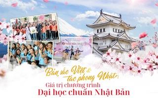 Bản sắc Việt & tác phong Nhật: Giá trị chương trình Đại học chuẩn Nhật Bản