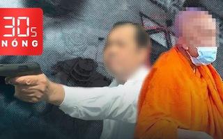 Bản tin 30s Nóng: Tạm ngưng chức trụ trì chùa để đảo lộn tro cốt; Rút súng giải quyết mâu thuẫn giao thông