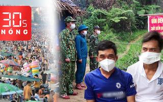 Bản tin 30s Nóng: Khởi tố 5 bị can đưa người nhiễm COVID-19 vào Việt Nam; Du khách nườm nượp đến Vũng Tàu