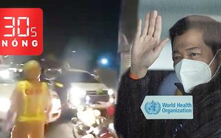 Bản tin 30s Nóng: Ô tô chở thuốc lậu 'điên cuồng' tông xe cảnh sát; WHO chính thức đến Vũ Hán điều tra nCoV