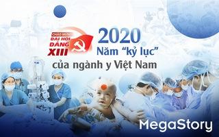 2020 - Năm 'kỷ lục' của ngành y Việt Nam
