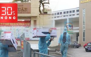 Bản tin 30s Nóng: Học sinh tiểu học cách ly tại trường, Hà Nội cho học sinh nghỉ từ ngày mai