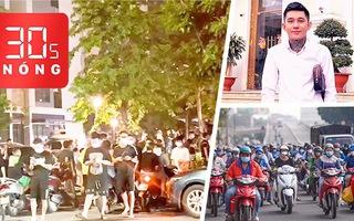 Bản tin 30s Nóng: 'Hoàng Tử Gió treo cổ vì nợ' công an xác minh; Xe cá nhân sẽ đi lại ở Đông Nam Bộ