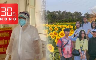 Bản tin 30s Nóng: Cập nhật mới nhất về Covid-19;  Giới trẻ 'check in' cánh đồng hoa ngày Valentine