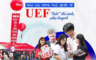 Màu sắc song ngữ, quốc tế: UEF 'hút' thí sinh, phụ huynh