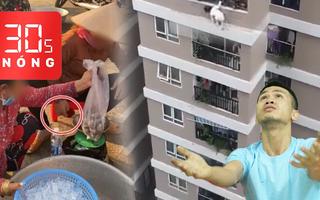 Bản tin 30s Nóng: Gặp người đỡ bé gái rơi từ tầng 12 chung cư; Chai nước suối lật tẩy cân gian