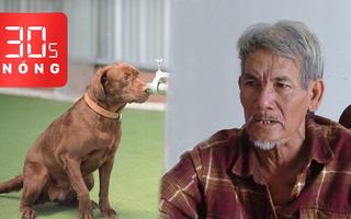 Bản tin 30s Nóng: Bắt 'trùm' băng cướp bắn chết đàn em, trốn trại 32 năm; Chó phát hiện COVID-19