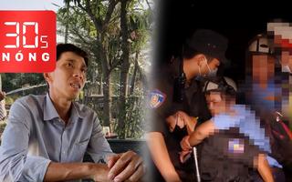 Bản tin 30s Nóng: Cõng người chạy xe máy đi đo độ cồn; Bí thư Đoàn bị tù oan nói không thù oán ai