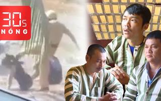 Bản tin 30s Nóng: CSGT Bình Chánh đánh người; Kịch bản trộm 80 cây vàng như phim hành động