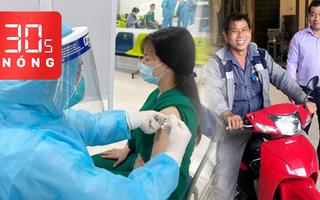 Bản tin 30s Nóng: 'Quà tặng' vắc xin ngày 8-3; Niềm vui của người đàn ông được tặng xe máy