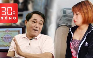 Bản tin 30s Nóng: Bình Thuận nói không đôi co với ông Dũng 'lò vôi'; Bắt cô gái bán trà sữa pha cần sa