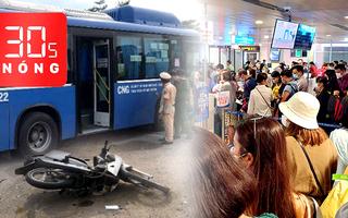 Bản tin 30s Nóng: Bộ GTVT yêu cầu hạn chế chậm chuyến bay; Xót xa nữ sinh sắp ra trường gặp nạn