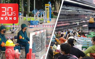 Bản tin 30s Nóng: Giãn cách xã hội toàn thành phố; Người dân đổ xô mua thực phẩm