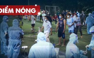 Điểm nóng: Thêm 259 ca mới; TP.HCM số ca nhiễm tăng cao; Mối lo lây nhiễm trong cộng đồng