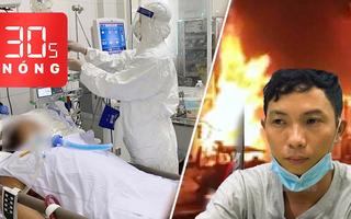 Bản tin 30s Nóng: Ca COVID-19 tử vong đầu tiên ở TP.HCM; Nghi can phóng hỏa 'thiêu sống' vợ chồng bán hoa