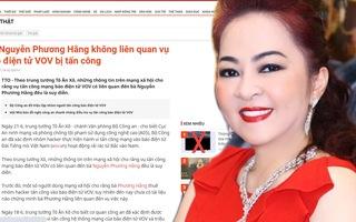 Đã xác định nhóm hacker tấn công báo điện tử VOV, bà Nguyễn Phương Hằng không liên quan