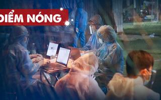 Điểm nóng: Thêm 267 ca nhiễm; Sinh viên đi nhiều nơi dương tính Covid-19; Phong tỏa 3 khu phố ở Bình Tân