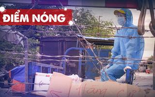Điểm nóng: Thêm 361 ca nhiễm; Một người dương tính trốn khỏi nơi điều trị; Xét nghiệm toàn thành phố...