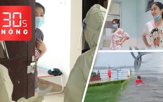 Bản tin 30s Nóng: F0 không triệu chứng, ủng hộ ở nhà; Đi tập lúc giãn cách, thấy công an nhảy xuống sông