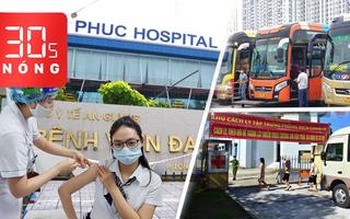 Bản tin 30s Nóng: Tạo mọi điều kiện cho người dân về quê; Xử lý bệnh viện thông báo tiêm vắc xin dịch vụ