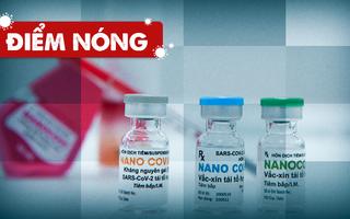Điểm nóng: Cả nước thêm 12.901 ca; Vắc xin Nano Covax đang được thẩm định hồ sơ xin phép lưu hành