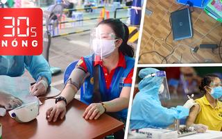 Bản tin 30s Nóng: Phần lớn người tiêm vắc xin được bỏ đo huyết áp; Điện giật tử vong khi học trực tuyến