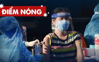 Điểm nóng: Cả nước thêm 8.668 ca; TP.HCM xin cấp 6 triệu liều vắc xin để tiêm đủ 2 mũi