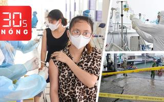 Bản tin 30s Nóng: Nhắn tin để đăng ký tiêm vét vắc xin mũi 1; Phú Quốc xuất hiện điểm dịch cộng đồng
