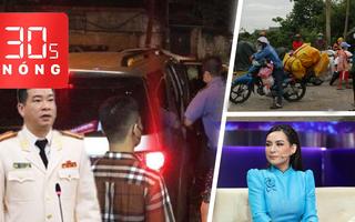 Bản tin 30s Nóng: Bắt một đại tá công an ở Hà Nội; Về sức khỏe Phi Nhung; Người về quê lại kẹt ở Long An