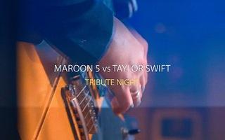 Cháy hết mình cùng đêm rock vinh danh Maroon5 và Taylor Swift