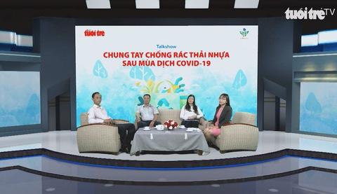 Talkshow: Chung tay chống rác thải nhựa sau mùa dịch Covid-19
