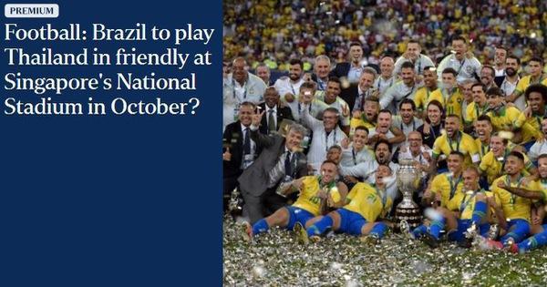 Thái Lan đá giao hữu với đội tuyển Brazil ở Singapore?