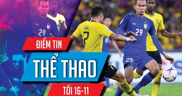Điểm tin thể thao tối 16-11: Thái Lan không tin Malaysia bỏ vòng loại World Cup