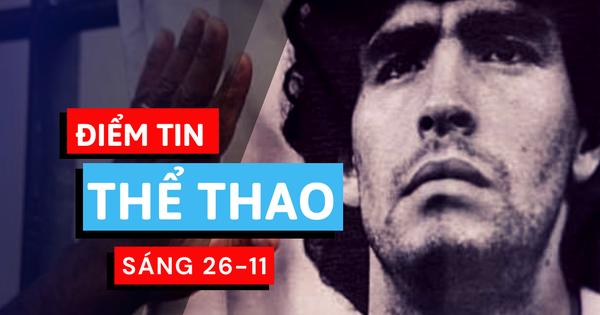 Điểm tin sáng 26-11: Argentina quốc tang 3 ngày để tưởng nhớ Maradona - xổ số ngày 03122019