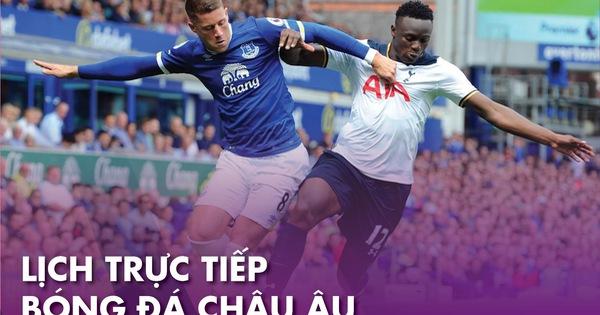 Lịch trực tiếp bóng đá châu Âu ngày 7-7: Tottenham - Everton
